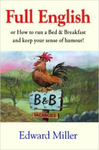 Full English Or How to Run a Bed and Breakfast and Keep Your Sense of Humour