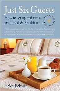Just Six Guests: How to Set Up and Run a Small Bed & Breakfast